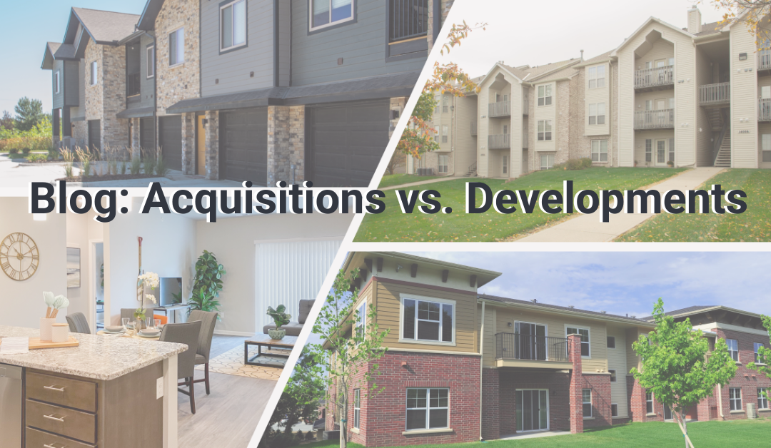Investing in Multifamily Acquisitions vs. Developments