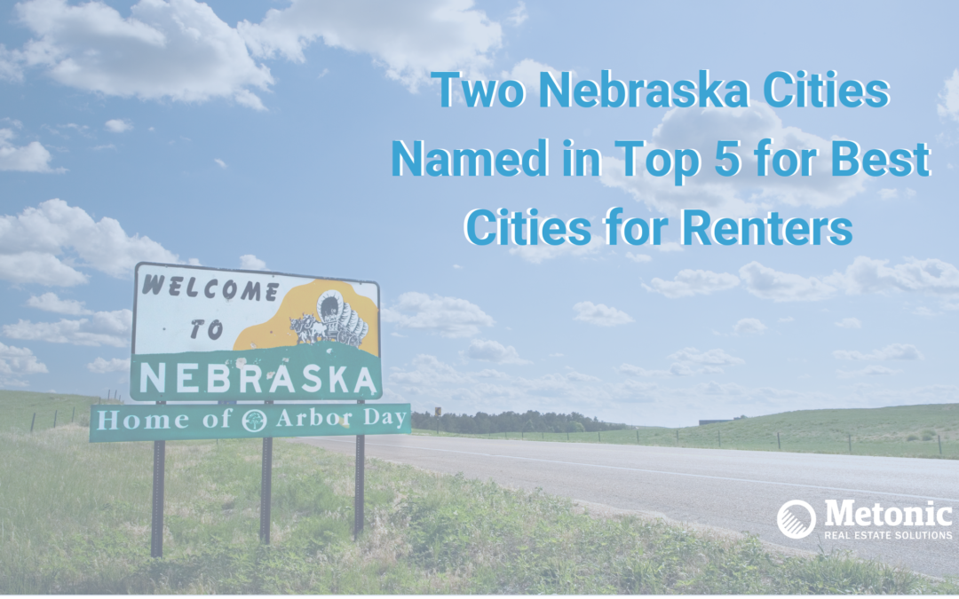 Two Nebraska Cities Named in the Top 5 for Best Cities for Renters 2021