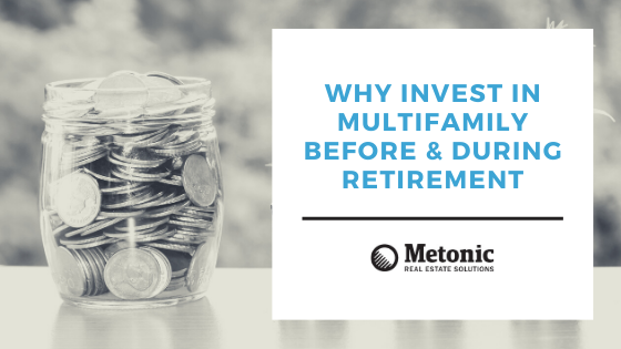 Why Invest in Multifamily Before & During Retirement