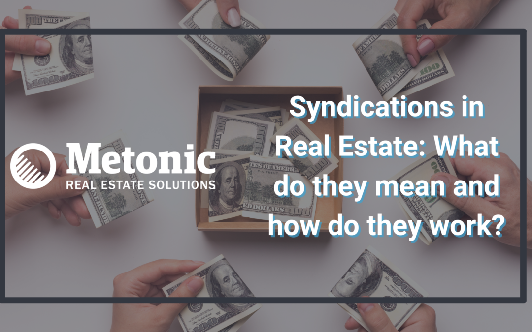 Syndications in Real Estate: What do they mean and how do they work?