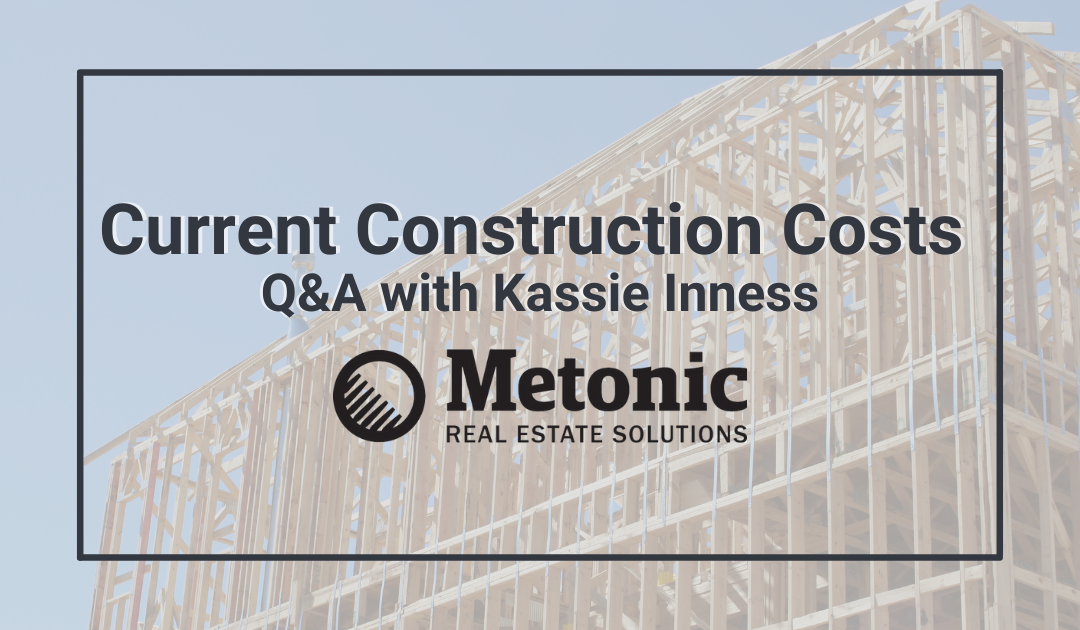 Current Construction Costs Q&A with Kassie Inness